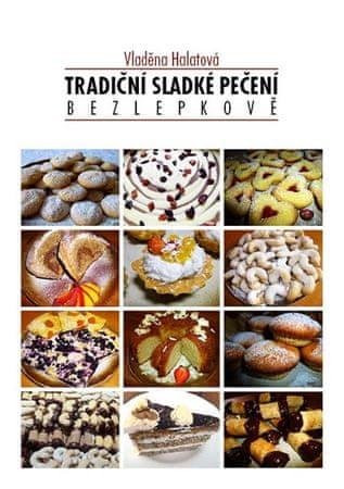 Halatová Vladěna: Tradiční sladké pečení bezlepkově
