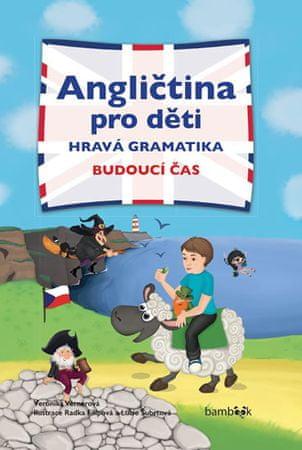 Vernerová Veronika: Angličtina pro děti - Hravá gramatika: Budoucí čas