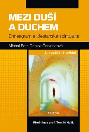 Petr Michal, Červenková Denisa,: Mezi duší a Duchem - Enneagram a křesťanská spiritualita