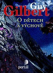 Gilbert Guy: O dětech a výchově