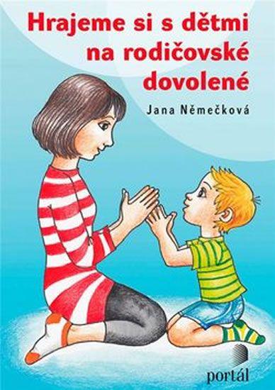 Němečková Jana: Hrajeme si s dětmi na rodičovské dovolené