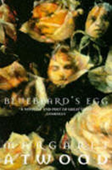 Atwood Margaret: Bluebeard´s Egg and Other Stories