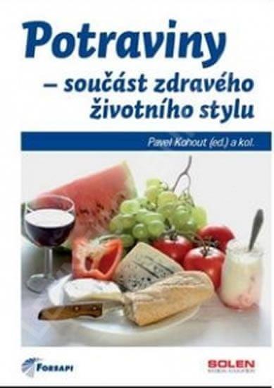 Kohout Pavel: Potraviny - součást zdravého životního stylu