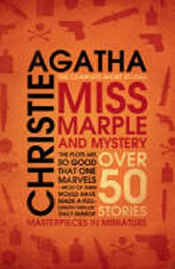 Christie Agatha: Miss Marple and Mystery : The Complete Short Stories