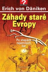 Däniken Erich von: Záhady staré Evropy - 2.vydání