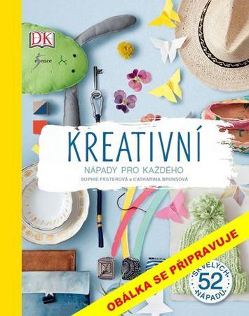 Pesterová Sophie, Brunsová Catharina: Kreativní nápady pro každého