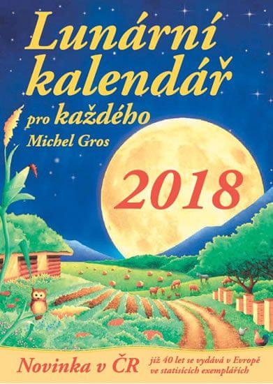 Gros Michel: Lunární kalendář pro každého 2018