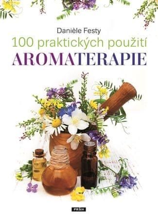 Festy Daniele: 100 praktických použití aromaterapie