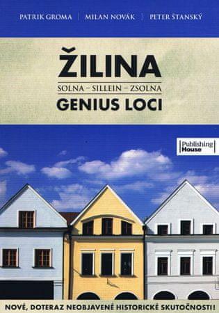 Groma,Milan Novák,Peter Štanský Patrik: Žilina - Genius Loci