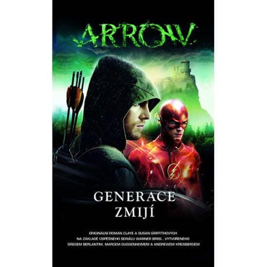 Griffith Clay, Griffith Susan,: Arrow 2 - Generace zmijí