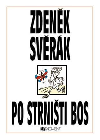 Svěrák Zdeněk: Po strništi bos
