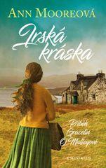 Mooreová Ann: Irská kráska - Příběh Gracelin O´Malleyové