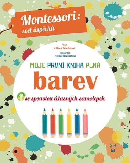 Piroddiová Chiara: Moje první kniha plná barev se spoustou úžasných samolepek (Montessori: Svět úspě