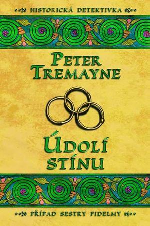 Tremayne Peter: Údolí stínu - Případ sestry Fidelmy