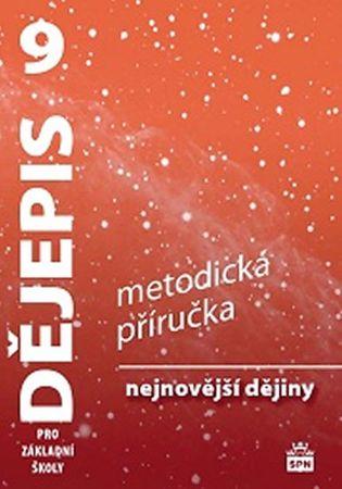 Válková Veronika: Dějepis 9 pro základní školy - Nejnovější dějiny - Metodická příručka