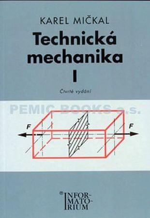 Mičkal Karel: Technická mechanika I
