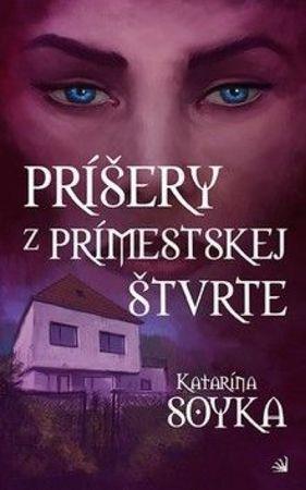 Soyka Katarína: Príšery z prímestskej štvrte