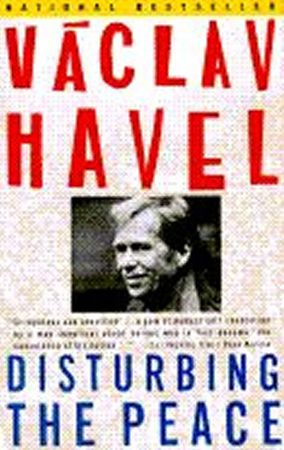 Havel Václav: Disturbing the Peace