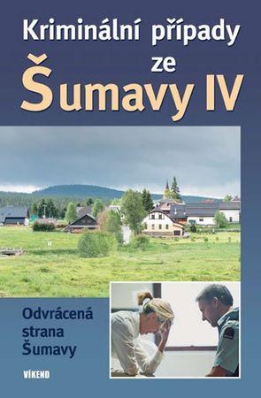 kolektiv autorů: Kriminální případy ze Šumavy IV.