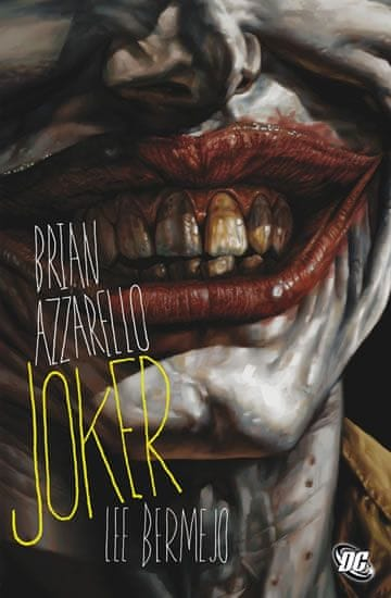 Azzarello Brian, Bermejo Lee: Joker