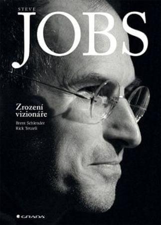 Schlender Brent, Tetzeli Rick: Steve Jobs - Zrození vizionáře