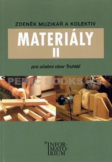 Muzikář a kolektiv Zdeněk: Materiály II - Pro učební obor Truhlář