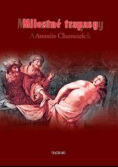 Charouzek Antonín: Milostné trapasy