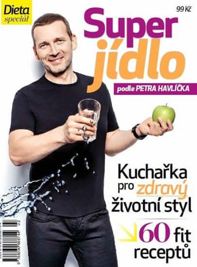 Havlíček Petr: Dieta - Super jídlo podle Petra Havlíčka