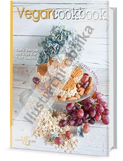 Trenchiová Cinzia: Veganská kuchařka: chutné recepty a tipy pro vaše zdraví