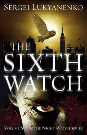 Lukjaněnko Sergej: The Sixth Watch