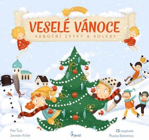 Šulc Petr, Krček Jaroslav,: Veselé Vánoce - Vánoční zvyky a koledy + CD