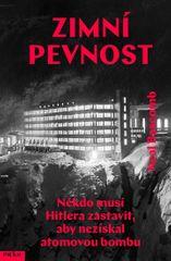 Bascomb Neal: Zimní pevnost - Někdo musí Hitlera zastavit, aby nezískal atomovou bombu
