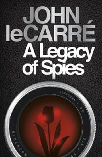 Le Carré John: A Legacy of Spies