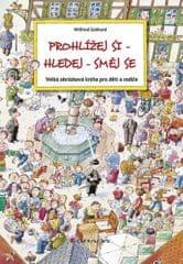 Gebhard Wilfried: Prohlížej si–hledej–směj se - Velká obrázková kniha pro děti a rodiče