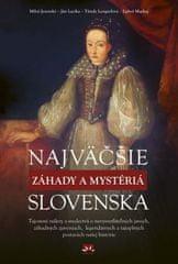 Kolektív: Najväčšie záhady a mystériá  Slovenska