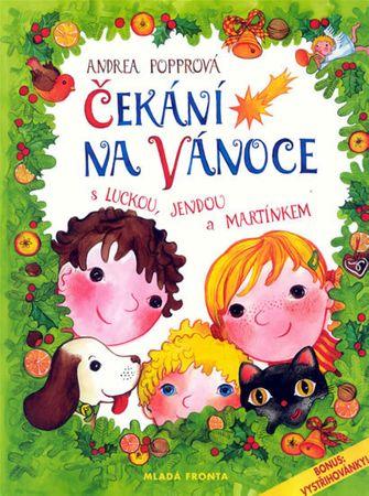 Popprová Andrea: Čekání na Vánoce s Luckou, Jendou a Martínkem