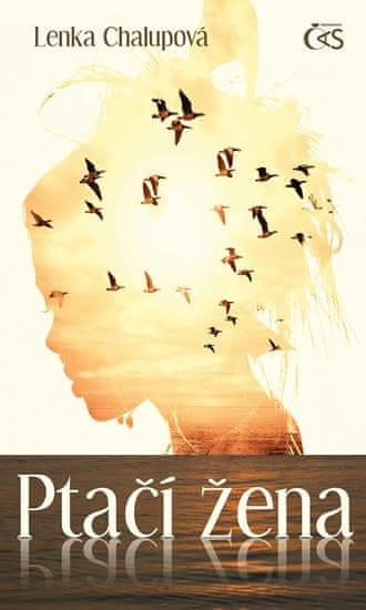 Chalupová Lenka: Ptačí žena