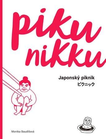 Baudišová Monika: PIKUNIKKU / Japonský piknik