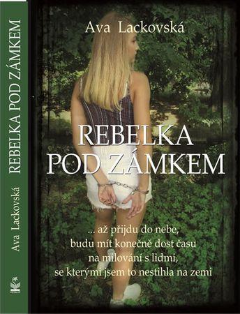 Lackovská Ava: Rebelka pod zámkem