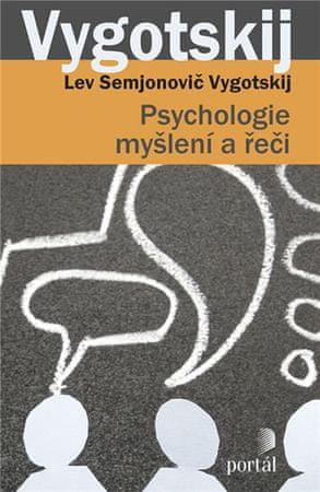 Vygotskij Lev Semjonovič: Psychologie myšlení a řeči