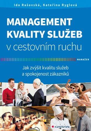 Ryglová Kateřina, Rašovská Ida: Management kvality služeb v cestovním ruchu
