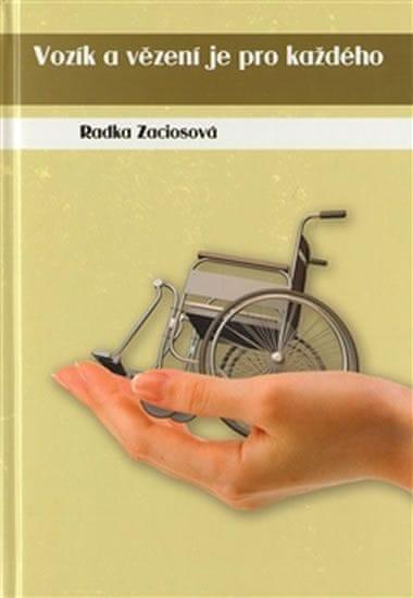 Zaciosová Radka: Vozík a vězení je pro každého