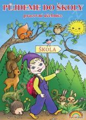 Andrýsková Lenka: Půjdeme do školy - pracovní učebnice pro děti před vstupem do 1. ročníku ZŠ