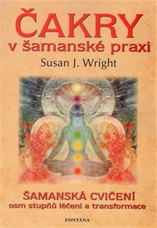 Wright Susan J.: Čakry v šamanské praxi