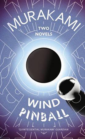 Murakami Haruki: Wind/ Pinball : Two Novels