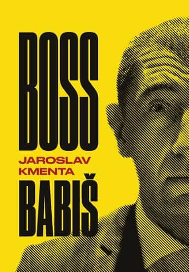Kmenta Jaroslav: Boss Babiš
