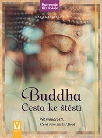 Mannschatz Marie: Buddha – Cesta ke štěstí
