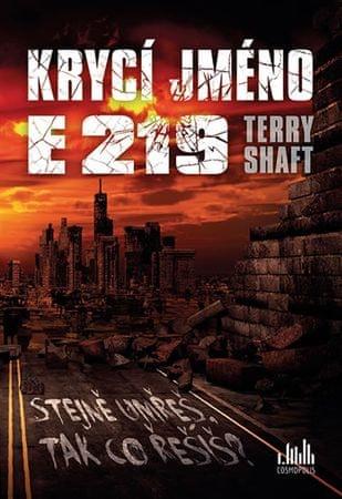 Shaft Terry: Krycí jméno E219 - Stejně umřeš, tak co řešíš?