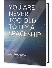 Arima Michiko: Nikdy nejsi moc starý