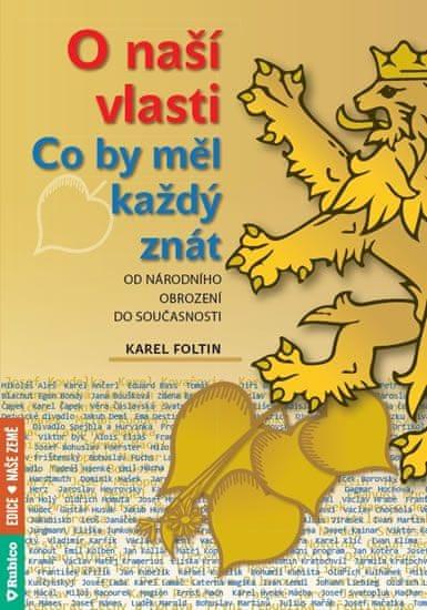 Foltin Karel: O naší vlasti - Co by měl každý znát – od národního obrození do současnosti